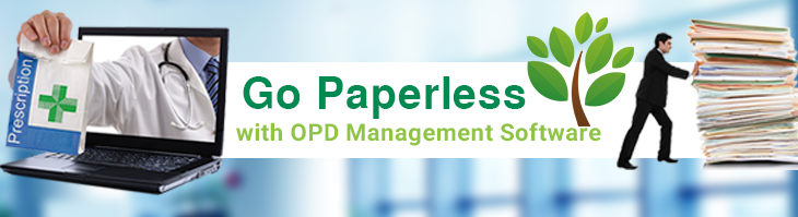 Go Paperless with OPD Management Software and manage your Clinic with Ease
